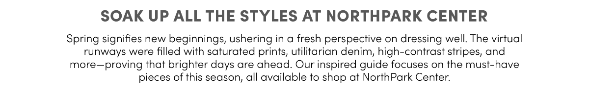 soak up the styles at northpark center