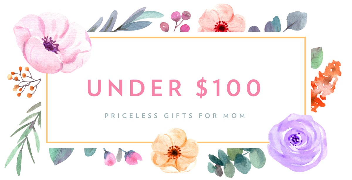 under 100 mother's day gifts